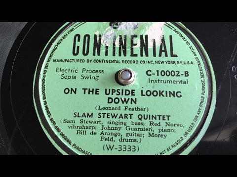 Slam Stewart Quintet - On The Upside Looking Down - 78 rpm - Continental C10002
