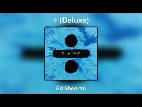 ÷ (Deluxe) - Ed Sheeran (Full Album) [For Download]