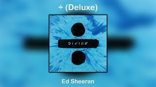 ÷ (Deluxe) - Ed Sheeran (Full Album) [For Download]