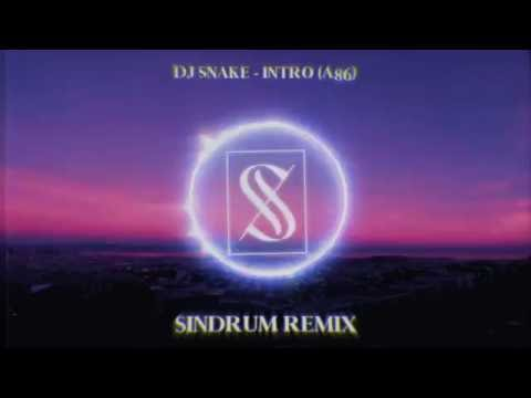 DJ Snake - Intro (A86) (Sindrum Remix)