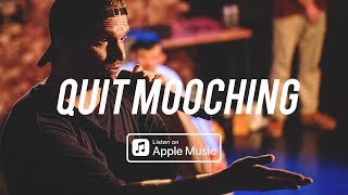 OUT NOW on Apple Music | Quit Mooching by Maple Struggle