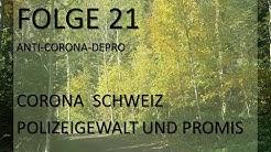 Folge 21 Corona Schweiz Polizeigewalt und Promis