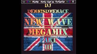 DJDennisDMenace New Wave Megamix Part 3