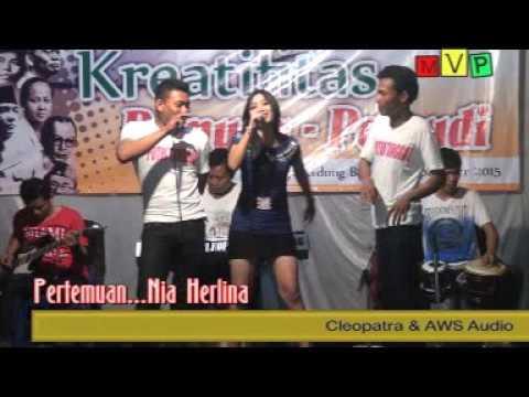 PERTEMUAN   NIA HELENA+CLEOPATRA MUSIC JHANDUT