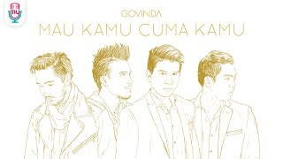 Video GOVINDA - Mau Kamu Cuma Kamu (Official Music Video) download MP3, 3GP, MP4, WEBM, AVI, FLV Oktober 2018