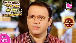 Taarak Mehta Ka Ooltah Chashmah - Full Episode 1573 - 18th January, 2019