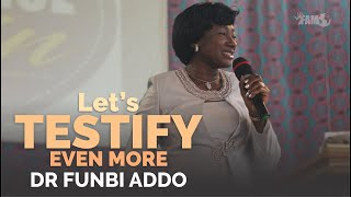 Bishop Funbi Addo - Let's Testify Even More - 20th September 2020