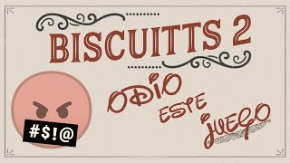 Biscuitts 2 - Odio este juego 🤬