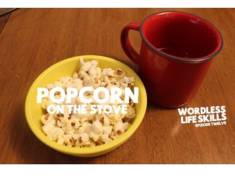Wordless Life Skills Episode 12: Popcorn on the Stove