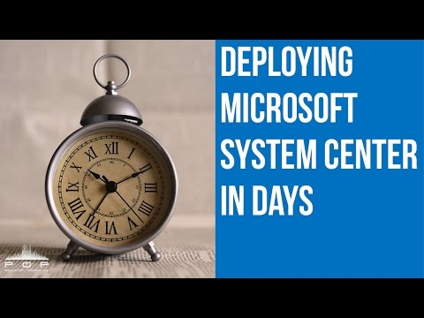Deploying Microsoft System Center in days MVP webinar