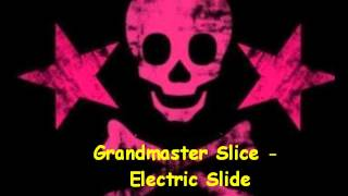Grandmaster Slice - Electric Slide Video