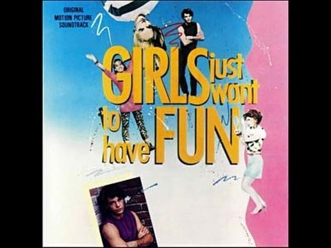 Girls Just Want To Have Fun Soundtrack Mix