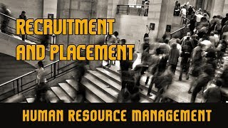 Human resource management; recruitment and placement l planning recruiting 1. selection process: 00:01:46-00:05:12 2. why is ...