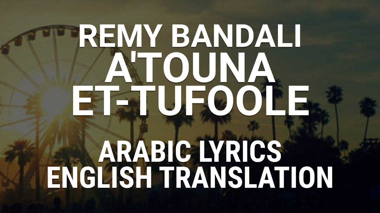 Remy Bandali - A'touna Et-Tufoole (Lebanese Arabic) Lyrics ...