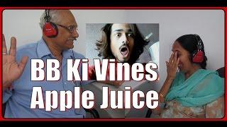 Indian Parents React To BB Ki Vines- Apple Juice.