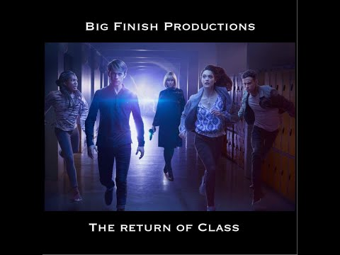 Big Finish Productions  Class Volumes 1 and 2 s