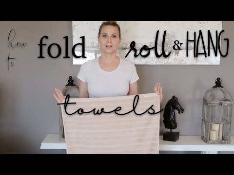 How To FOLD, ROLL & HANG Towels For Guests Or Staging | Design Time