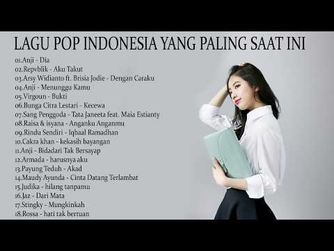 PiliIhan Lagu Pop Indonesia Terbaru  2018 [Koleksi 18 Lagu baru] Enak Didengar Saat Tidur