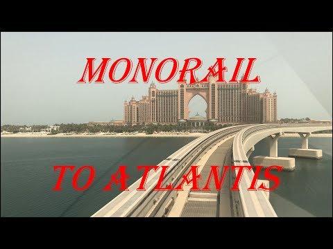 Dubai Monorail to Atlantis 2018