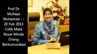 Prof Dr  Muhaya  Muhamad - :  20 Feb 2013  -  Minda Orang  Berkomunikasi