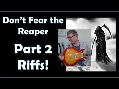 Don't Fear the Reaper Part 2 (Signature Riffs with TAB)
