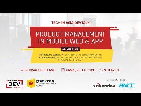 Product Management in Mobile Web & App - Tech In Asia DevTalk
