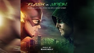 The Flash VS Arrow - FULL SOUNDTRACK OST - By Blake Neely Official