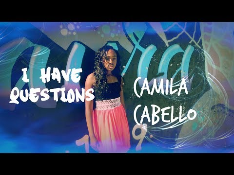 Camila Cabello - I Have Questions (14 year old Anaya Cheyenne Cover)