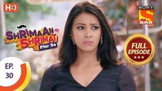 Shrimaan Shrimati Phir Se - Ep 30 - Full Episode - 23rd April, 2018