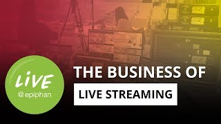 The business of live streaming