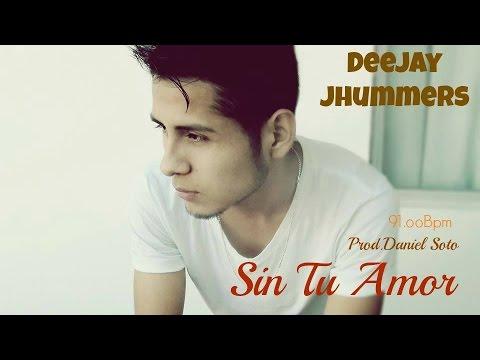 Sin Tu Amor Remix ( 9100bpm ) Daniel Soto Feat Dj Jhummers 2014