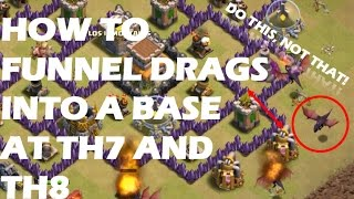 HOW TO FUNNEL YOUR DRAGONS! Clash of Clans Dragon attack strategy TH7 and TH8