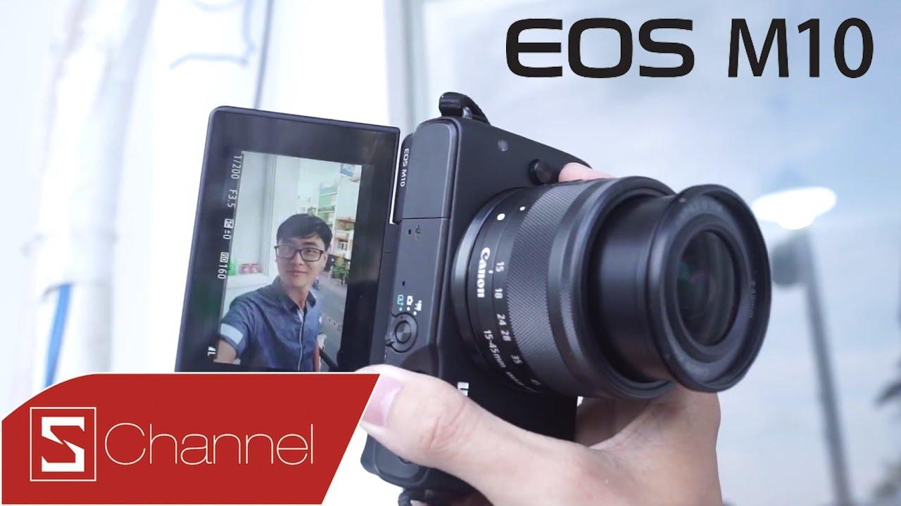 """Schannel – Mở hộp & khám phá Nữ Hoàng """"Selfie"""" Canon EOS M10"""
