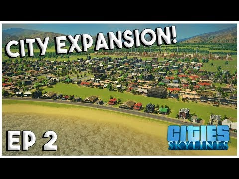 CITY EXPANSION & NAMING THE CITY! - Cities Skylines Gameplay City Building - EP 2