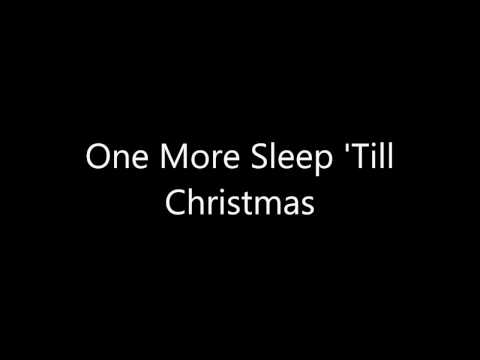 One More Sleep 'Til Christmas (Lyrics)