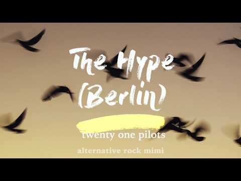 Twenty One Pilots - The Hype (Berlin) - (lyrics)
