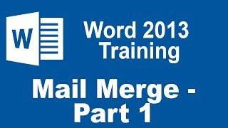 Microsoft Word 2013 Training - Mail Merge - Part 1