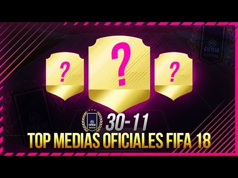 FIFA 18 | TOP MEDIAS OFICIALES 30 - 11 | ¿GRIEZMANN, ALEXIS...?