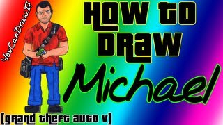 How To Draw Michael from GTA V ✎ YouCanDrawIt ツ 1080p HD Grand Theft Auto Five