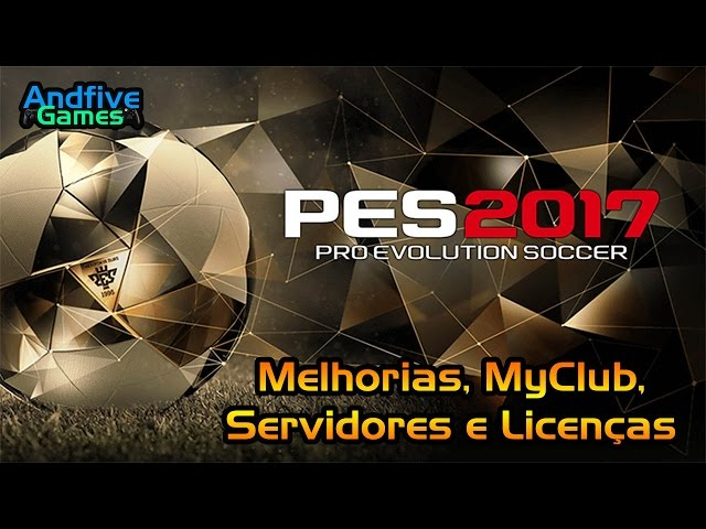 PES 2017 Gameplay, MyClub, Servidores e Licen�as