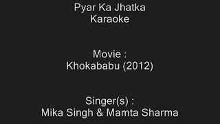 Pyar Ka Jhatka - Karaoke - Khokababu (2012) - Mika Singh & Mamta Sharma