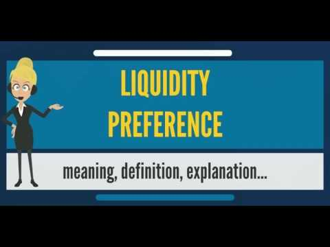 What is LIQUIDITY PREFERENCE? What does LIQUIDITY PREFERENCE mean? LIQUIDITY PREFERENCE meaning