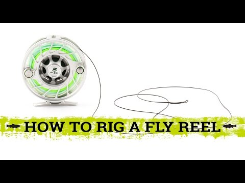 How To Rig A Fly Reel