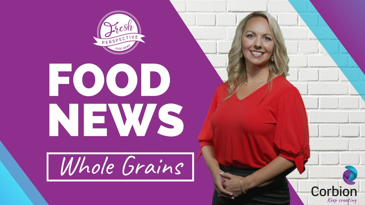 A Fresh Perspective, Tapping into the Demand for Whole and Ancient Grains