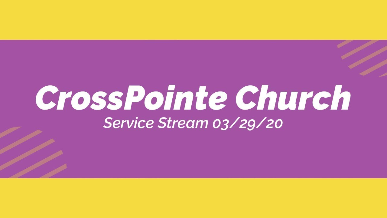 CrossPointe Church Stream 03/29/20
