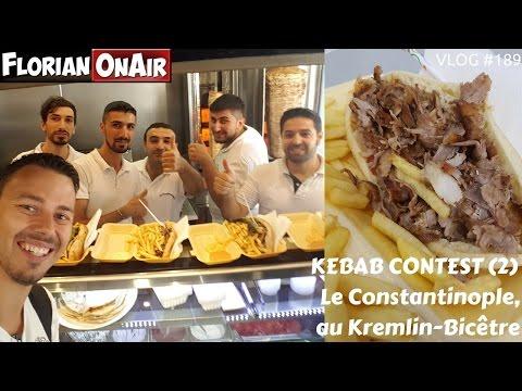 KEBAB CONTEST 2:  Le Constantinople(Kremlin Bicêtre) - VLOG #189