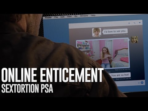 Sextortion & Online Enticement - A Look at a New Epidemic (Sextortion 90 Second PSA)