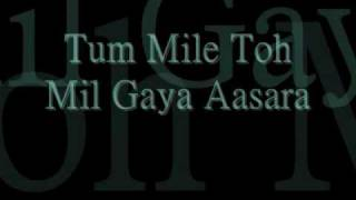 Repeat youtube video Tum Mile with lyrics