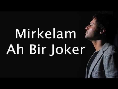 Mirkelam - Ah Bir Joker (3+1)