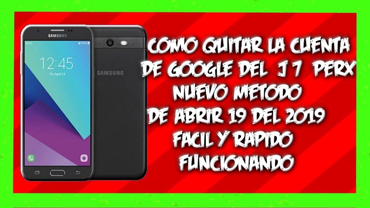 Como quitar la cuenta de google del J7 Perx, android 8 de abrir 19 del 2019  Sin Pc sin talkback